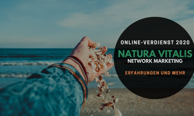 Network Marketing mit Natura Vitalis – Erfahrungen 2020